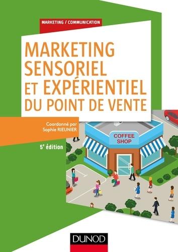 Marketing sensoriel et expérientiel du point de vente / Sophie Rieunier |
