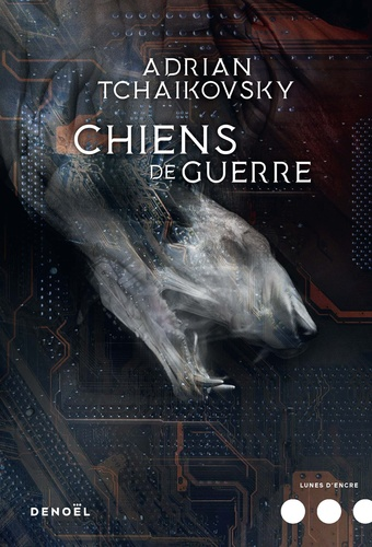 Chiens de guerre / Adrian Tchaikovsky | Tchaikovsky, Adrian (1972-...). Auteur
