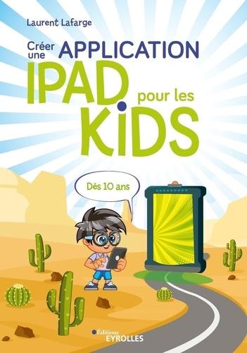 Créer une application iPad pour les kids / Laurent Lafarge | Lafarge, Laurent. Auteur