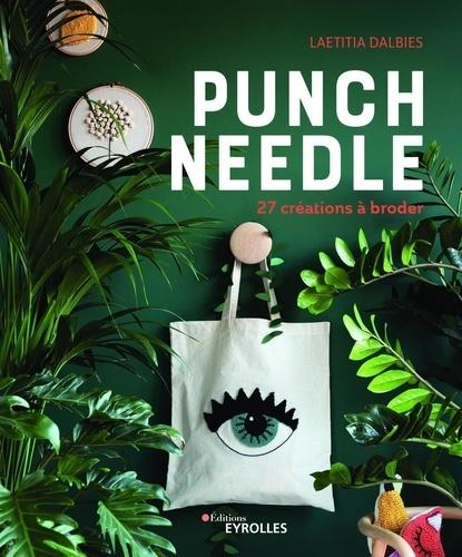 Punch needle : 27 créations à broder / Laetitia Dalbies | Dalbies, Laetitia. Auteur