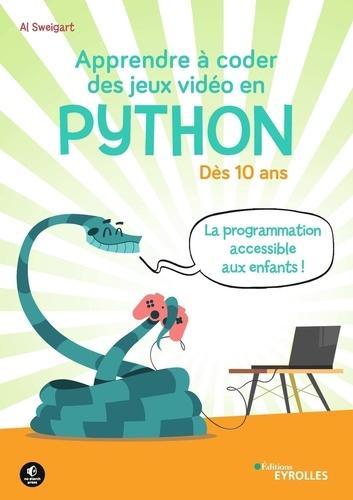 Apprendre à coder des jeux vidéo en Python / Al Sweigart | Sweigart, Al. Auteur