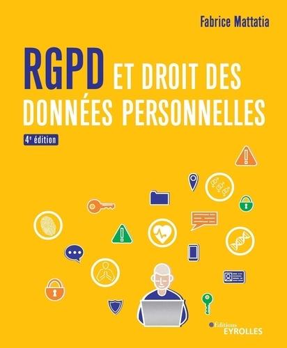 RGPD et droit des données personnelles / Fabrice Mattatia | Mattatia, Fabrice. Auteur