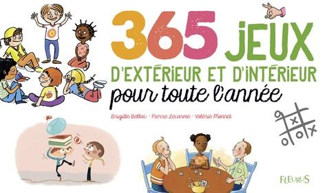 365 jeux d'extérieur et d'intérieur pour toute l'année / Brigitte Bellac, Pierre Lecarme, Valérie Monnet | Bellac, Brigitte (1956-....)