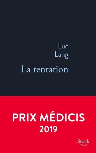 La tentation / Luc Lang   Lang, Luc. Auteur