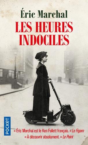Les heures indociles / Eric Marchal | Marchal, Eric (1963-....). Auteur