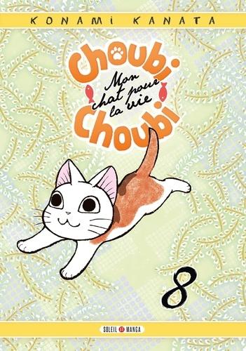 Choubi-Choubi, mon chat pour la vie / Konami Kanata | Konami, Kanata (1958-....). Auteur