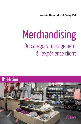 Merchandising : Du category management à l'expérience client / Valérie Renaudin, Dany Vyt | Renaudin, Valérie. Auteur
