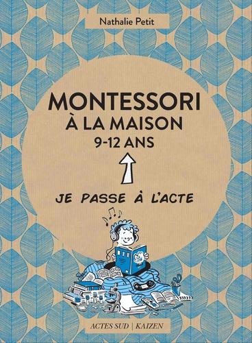 Montessori à la maison 9-12 ans / Nathalie Petit | Petit, Nathalie. Auteur