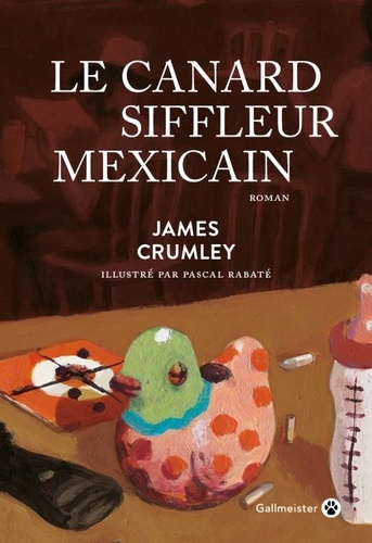 Le canard siffleur mexicain / James Crumley | Crumley, James (1939-2008). Auteur
