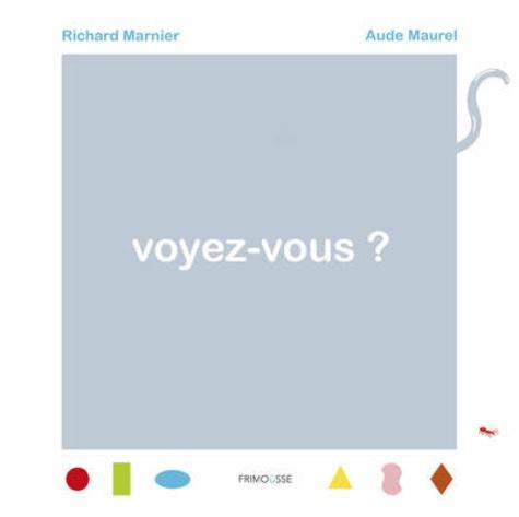 Voyez-vous ? / Richard Marnier, Aude Maurel | Marnier, Richard. Auteur