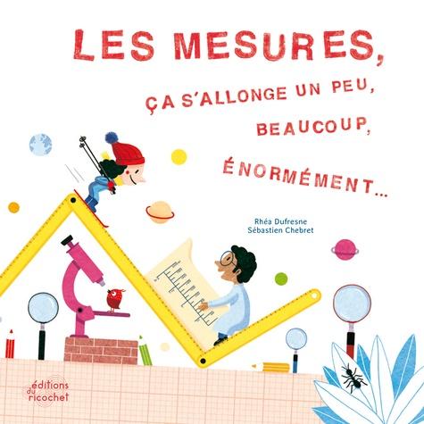 Les mesures, ça s'allonge un peu, beaucoup, énormément... / Rhéa Dufresne | Dufresne, Rhéa (1971-....). Auteur