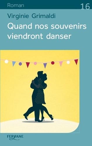 Quand nos souvenirs viendront danser / Virginie Grimaldi   Grimaldi, Virginie. Auteur