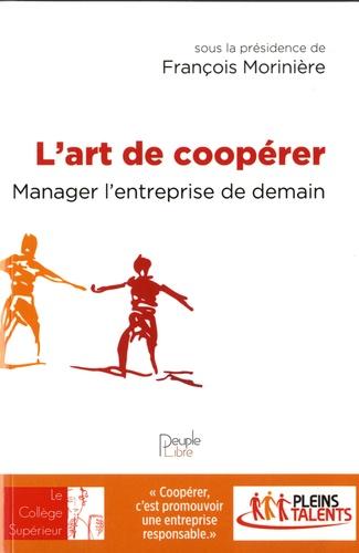 L'art de coopérer : Manager l'entreprise de demain / Bruno Roche |