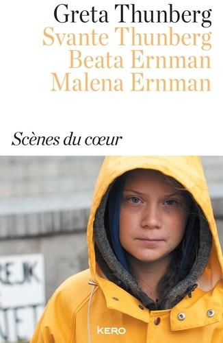 Scènes du coeur / Greta Thunberg, Svante Thunberg, Beata Ernman, Malena Ernman | Thunberg, Greta (2003-....). Auteur