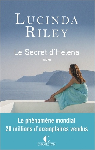 Le Secret d'Helena / Lucinda Riley   Riley, Lucinda (1971-....). Auteur