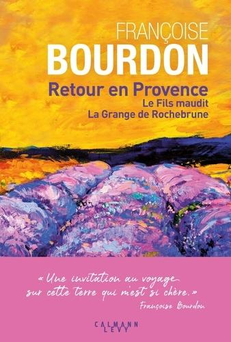 Retour en Provence : Le fils maudit ; La grange de Rochebrune / Françoise Bourdon | Bourdon, Françoise (1953-....). Auteur