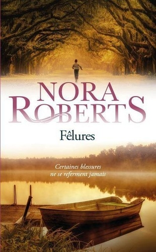 Fêlures / Nora Roberts | Roberts, Nora (1950-....). Auteur