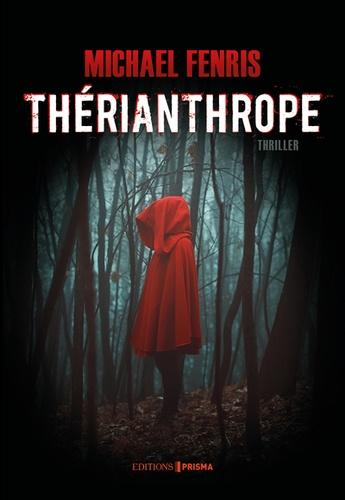 Thérianthrope / Michael Fenris | Fenris, Michael. Auteur
