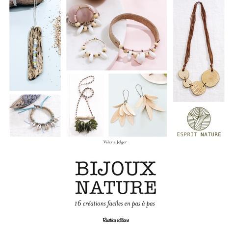 Bijoux nature : 16 créations faciles en pas à pas / Valérie Jelger | Jelger, Valérie. Auteur