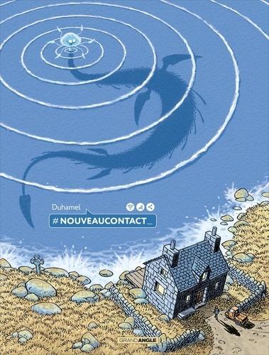 #Nouveaucontact / Bruno Duhamel | Duhamel, Bruno (1975-....). Auteur