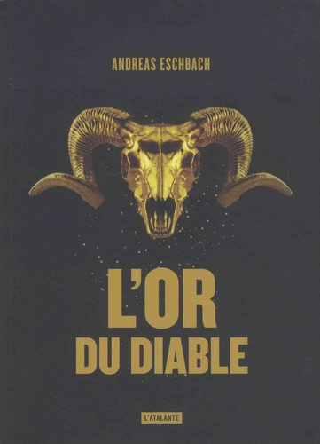 L' or du diable / Andreas Eschbach   Eschbach, Andreas (1959-....). Auteur