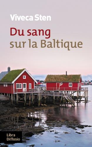 Du sang sur la Baltique / Viveca Sten | Sten, Viveca (1959-....)
