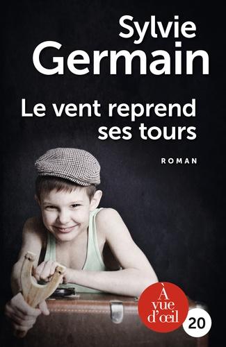 Le vent reprend ses tours / Sylvie Germain   Germain, Sylvie (1954-....). Auteur