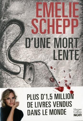 D'une mort lente / Emelie Schepp | Schepp, Emelie. Auteur