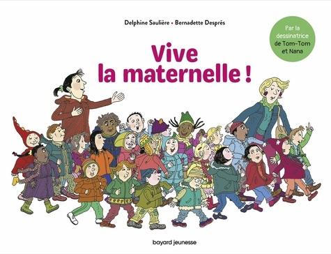 Vive la maternelle ! / Delphine Saulière | Saulière, Delphine. Auteur