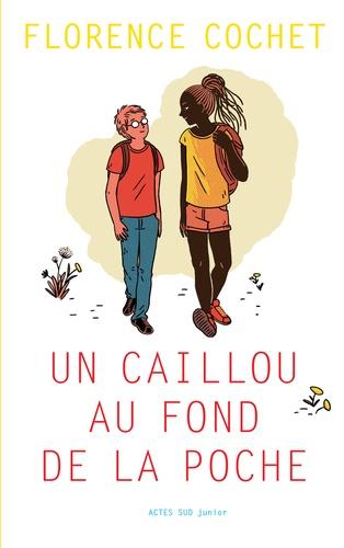 Un caillou au fond de la poche / Florence Cochet | Cochet, Florence (1976-....). Auteur
