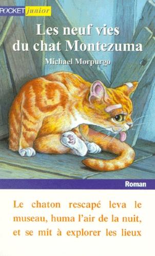 Les neuf vies du chat Montezuma / Michael Morpurgo | Morpurgo, Michael (1943-....)