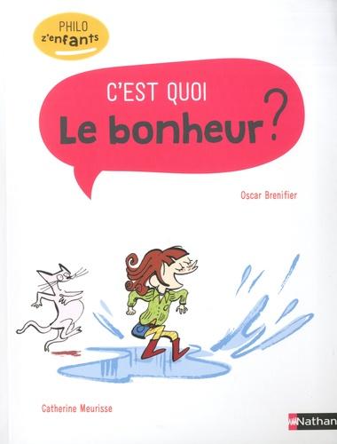 C'est quoi le bonheur ? / Oscar Brenifier   Brenifier, Oscar. Auteur
