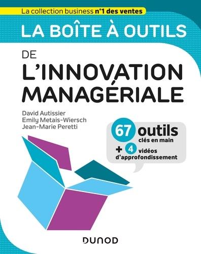 La boîte à outils de l'Innovation managériale / David Autissier, Emily Metais-Wiersch, Jean-Marie Peretti | Autissier, David. Auteur