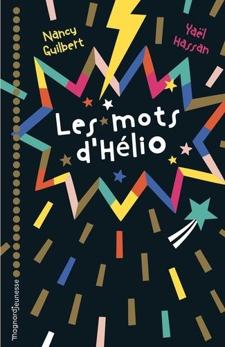 Les mots d'Hélio / Nancy Guilbert, Yaël Hassan | Guilbert, Nancy (1974-....). Auteur