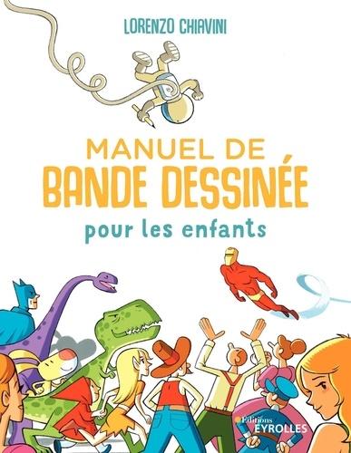 Manuel de bande dessinée pour les enfants / Lorenzo Chiavini | Chiavini, Lorenzo. Auteur