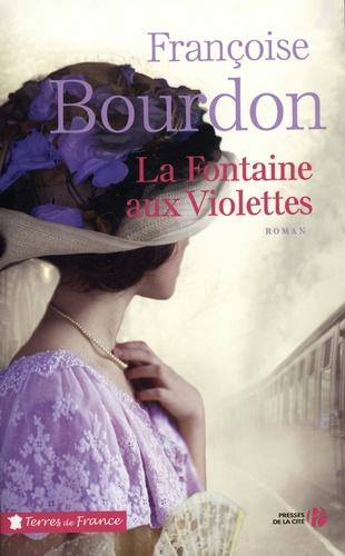 La Fontaine aux violettes / Françoise Bourdon | Bourdon, Françoise (1953-....). Auteur