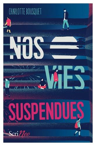 Nos vies suspendues / Charlotte Bousquet | Bousquet, Charlotte (1973-....). Auteur