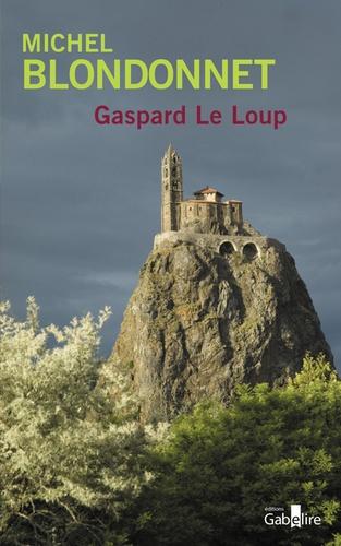 Gaspard le loup / Michel Blondonnet   Blondonnet, Michel (1944-....). Auteur