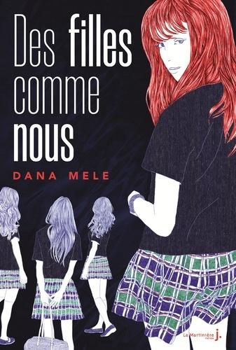 Des filles comme nous / Dana Mele | Mele, Dana. Auteur