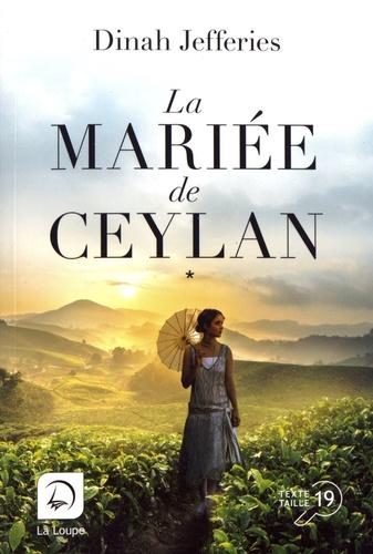 La mariée de Ceylan. 1 / Dinah Jefferies | Jefferies, Dinah (1948-...). Auteur