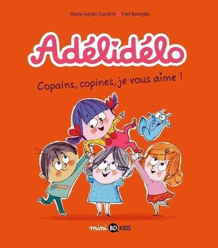 Copains, copines, je vous aime ! / Marie-Agnès Gaudrat | Gaudrat, Marie-Agnès (1954-....). Auteur