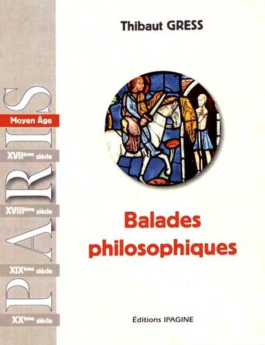 Balades philosophiques : Moyen Age & Renaissance / Thibaut Gress | Gress, Thibaut. Auteur
