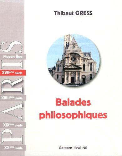 Balades philosophiques : XVIIe siècle / Thibaut Gress | Gress, Thibaut. Auteur
