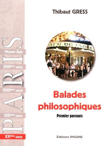 Balades philosophiques : XXe siècle : premier parcours / Thibaut Gress | Gress, Thibaut. Auteur