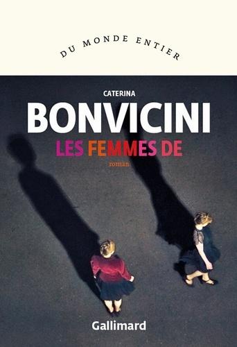Les femmes de / Caterina Bonvicini | Bonvicini, Caterina (1974-...). Auteur