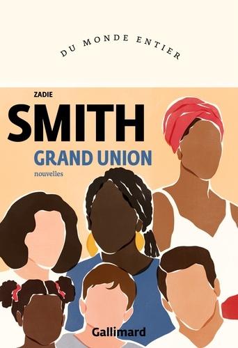 Grand union / Zadie Smith |
