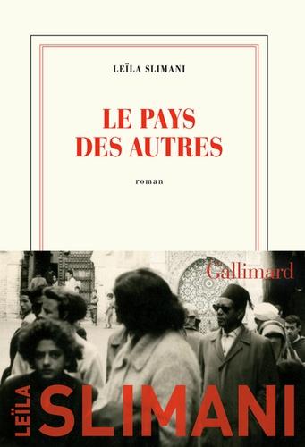 Le pays des autres : la guerre, la guerre, la guerre / Leïla Slimani | Slimani, Leïla (1981-....). Auteur