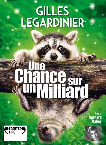 Une chance sur un milliard / Gilles Legardinier  