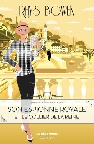 Son espionne royale et le collier de la reine / Rhys Bowen | Bowen, Rhys. Auteur
