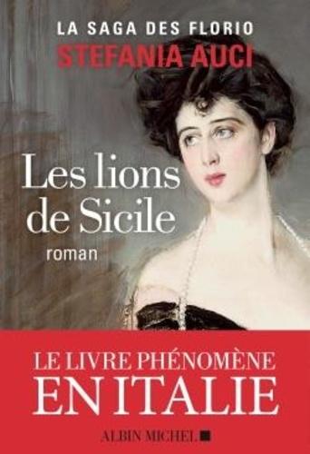 Les lions de Sicile / Stefania Auci   Auci, Stefania. Auteur